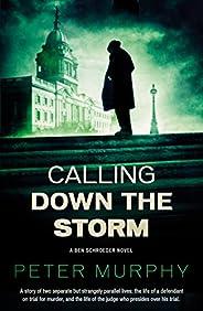 Calling Down the Storm: A gripping 1970s British courtroom drama (A Ben Schroeder Legal Thriller Book 5)