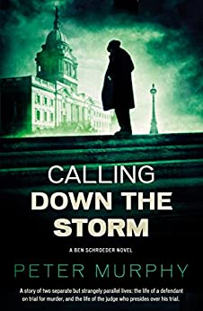 Calling Down the Storm: A gripping 1970s British courtroom drama (A Ben Schroeder Legal Thriller Book 5) by [Murphy, Peter]