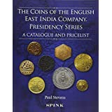 The Coins of the English East India Company: Presidency Series; A Catalogue and Pricelist