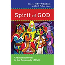 Spirit of God: Christian Renewal in the Community of Faith (Wheaton Theology Conference Series)