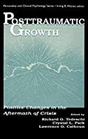 Posttraumatic Growth: Positive Changes in the Aftermath of Crisis (Personality and Clinical Psychology) by Unknown(1998-03-01)