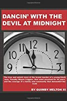 Dancin' with the Devil at Midnight: The true and untold story of the brutal murder of a young black man that went unsolved for 34 years.