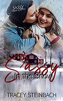 Sassy in the Snow: Sassy Ever After by [Steinbach, Tracey]