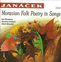 Janacek: Moravian Folk Poetry In Songs