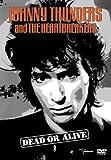 ジョニー・サンダース&ザ・ハートブレイカーズ デッド・オア・アライブ [DVD]