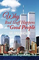 Why Bad Stuff Happens to Good People: The Final Answer