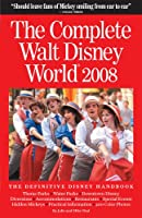 The Complete Walt Disney World 2008