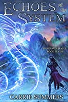 Echoes of the System: A LitRPG Adventure (Stonehaven League)
