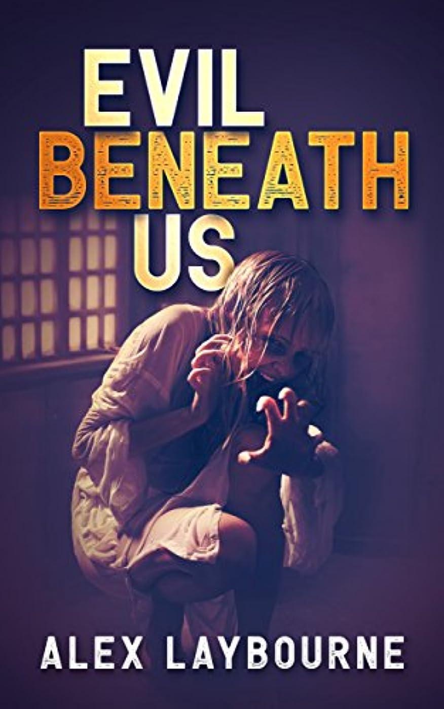 比類なき仲介者フリンジEvil Beneath Us (English Edition)