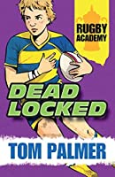 Rugby Academy: Deadlocked by Tom Palmer(2015-06-04)