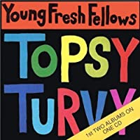 Fabulous Sounds of the Pacific Northwest/Topsy Turvy by YOUNG FRESH FELLOWS (1995-04-17)
