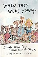 When They Were Young: 60 Celebrities Recall Their Childhood in Aid of CLIC, the Children's Cancer Charity