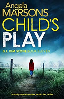 Child's Play: A totally unputdownable serial killer thriller (Detective Kim Stone Crime Thriller Book 11) by [Marsons, Angela]