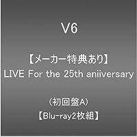 【メーカー特典あり】LIVE For the 25th anniversary(Blu-ray2枚組)(初回盤A)(外付…