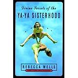 Divine Secrets of the Ya-Ya Sisterhood: A Novel (The Ya-Ya Series Book 1)