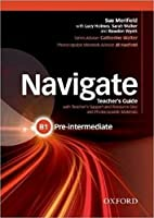 Navigate: Pre-intermediate B1: Teacher's Guide with Teacher's Support and Resource Disc