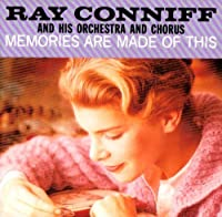 Memories Are Made Of This by Ray Conniff & His Orchestra & Chorus (2008-03-01)