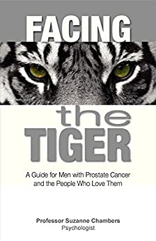 Facing the Tiger: A Guide for Men with Prostate Cancer and the People Who Love Them by [Chambers, Suzanne]