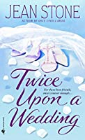 Twice Upon a Wedding: A Novel (Second Chances)