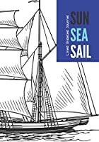 Sun Sea Sail Lined Undated Journal: Maritime Ship Rose Compass Blank Diary Style Journaling Perfect Bound Notebook