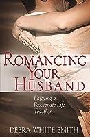 Romancing Your Husband