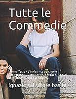 Tutte le Commedie: Volume Terzo - L'Intrigo - La Freccia Sarda - L'Uomo che disse subito sì - Fischi per Fiaschi - L'Alpino di Sardegna (3)
