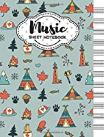 Music Sheet Notebook: Blank Staff Manuscript Paper with Unique Canada Themed Cover Design