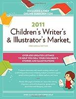 Children's Writer's & Illustrator's Market 2011 (Children's Writer's and Illustrator's Market)