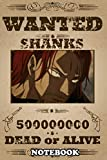 "Notebook: Shanks One Piece Wanted Poster , Journal for Writing, College Ruled Size 6"" x 9"", 110 Pages"