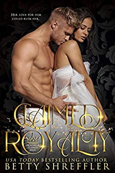 Claimed Royalty: (Crowned and Claimed Series, Book 1) by [Shreffler, Betty]