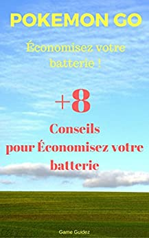 [Guidez, Game]のPokémon Go : Économisez votre batterie ! (French Edition)