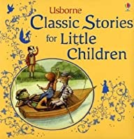 Classic Stories for Little Children (Story Collections for Little Children)