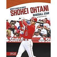 Shohei Ohtani: Baseball Star (Biggest Names in Sports)