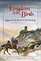 Kingdom of the Birds: Seppel and the Secret of the Wartburg Castle