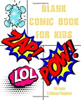 """Blank Comic Book For Kids: 180 pages with 5 different empty cartoon Templates for Drawing yourself, increase creativity & drawing for kids. Format 7,5""""x9,25"""""""