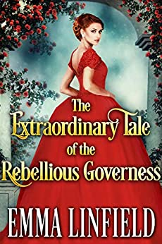 The Extraordinary Tale of the Rebellious Governess: A Historical Regency Romance Novel by [Linfield, Emma, Fairy, Cobalt]