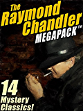 The Raymond Chandler MEGAPACK®: 14 Clasic Mysteries (English…