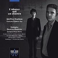 L'obscur est un chemin - Rodolphe Bruneau-Boulmier: Complete Piano Works by Geoffroy Couteau