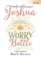 Joshua - Women's Bible Study: Winning the Worry Battle [DVD]