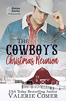 [Comer, Valerie]のThe Cowboy's Christmas Reunion: A Christian Romance (Montana Ranches Christian Romance Book 1) (English Edition)