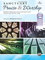 Sanctuary Praise and Worship: A Resource for Choir, Congregation, and Praise Team-rom