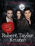 Robert Pattinson, Taylor Lautner, Kristen Stewart: Stars of Twilight: The Unauthorized Annual 2011