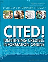 Cited! Identifying Credible Information Online (Digital and Information Literacy)