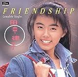 田中律子/FRIENDSHIP コンプリート・シングルス