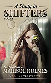 A Study In Shifters (Adventures of Marisol Holmes Book 1) by [Verstraete, Majanka]