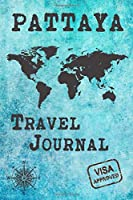 Pattaya Travel Journal: Notebook 120 Pages 6x9 Inches - City Trip Vacation Planner Travel Diary Farewell Gift Holiday Planner