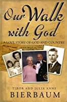 Our Walk With God: A Love Story of God and Country