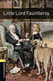 Oxford Bookworms Library: Little Lord Fauntleroy: Level 1: 400-Word Vocabulary (Oxford Bookworms Library, Stagel 1) by Jennifer Basset(2009-11-23)