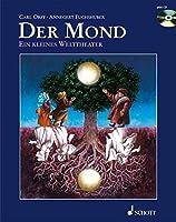 Der Mond. Mit CD: Ein kleines Welttheater