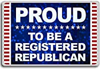 Proud To Be A Registered Republican - Motivational Quotes Fridge Magnet - ?????????
